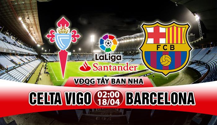 Soi kèo Celta Vigo vs Barcelona (Vòng 33 – VĐQG Tây Ban Nha)
