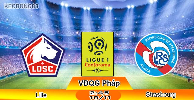 Nhận định – Soi kèo: Lille vs Strasbourg, 02h45 ngày 10/11: VĐQG Pháp