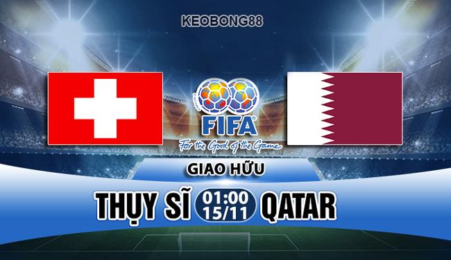 Nhận định – Soi kèo: Thụy Sỹ vs Qatar, 01h00 ngày 15/11: Giao hữu quốc tế