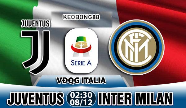 Nhận định – Soi kèo: Juventus vs Inter Milan, 02h30 ngày 08/12: VĐQG Italia