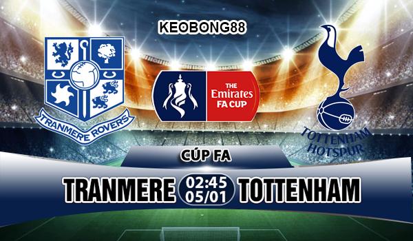 Nhận định Tranmere vs Tottenham, 02h45 ngày 5/1: FA Cup