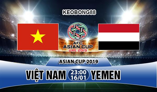 Nhận định – Soi kèo: Việt Nam vs Yemen, 23h00 ngày 16/01: Asian Cup 2019