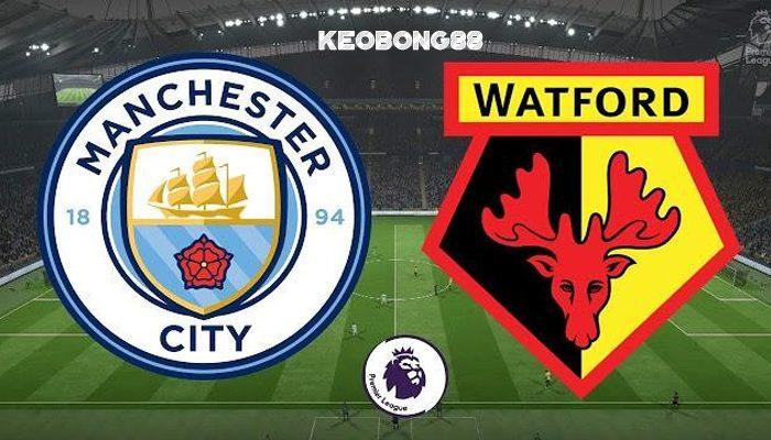 Nhận định Man City vs Watford, 00h30 ngày 10/03: Ngoại hạng Anh