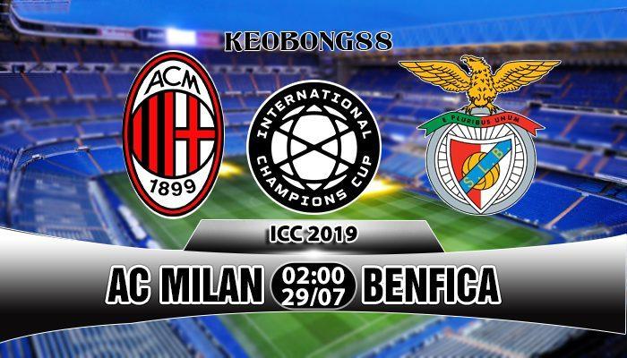 Nhận định AC Milan vs Benfica, 02h00 ngày 29/7: ICC 2019