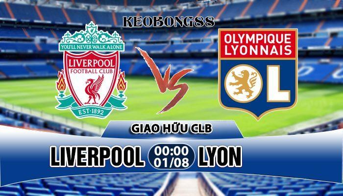 Nhận định Liverpool vs Lyon, 00h00 ngày 01/08: Giao hữu CLB