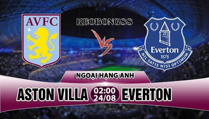 Nhận định Aston Villa vs Everton, 02h00 ngày 24/08: Ngoại hạng Anh