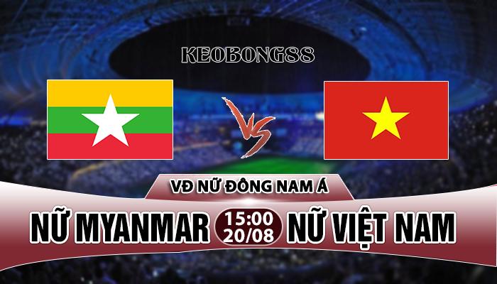 Nhận định Nữ Myanmar vs Nữ Việt Nam, 15h00 ngày 20/8: Vô địch bóng đá Nữ DNA