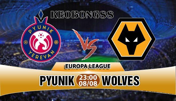 Nhận định Pyunik vs Wolves, 23h00 ngày 08/7: Europa League