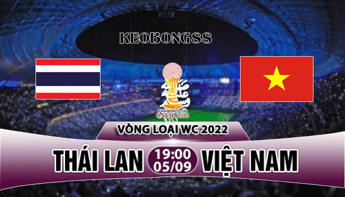 Nhận định Thái Lan vs Việt Nam, 19h00 ngày 05/9: Vòng loại World Cup 2022