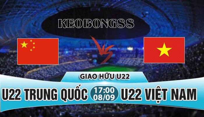Nhận định U22 Trung Quốc vs U22 Việt Nam, 17h00 ngày 08/9: Giao hữu quốc tế