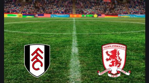 Nhận định – soi kèo trận đấu Fulham vs Middlesbrough, 02h45 ngày 18/1